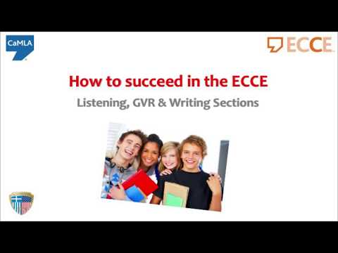 How to succeed in the ECCE Writing, Listening & GVR Sections