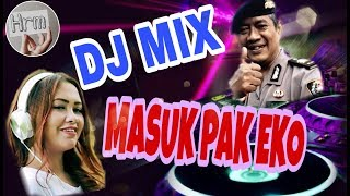 Download Mp3 Dj Masuk Pak Eko Remix