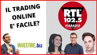 IL TRADING ONLINE è FACILE? Intervista a Luca Discacciati su RTL 102.5 VIARADIO
