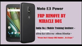 Motorola XT1706  FRP REMOVE (  Miracle  Box )  By Asia Telecom Student | India No.1 Mobile Institute