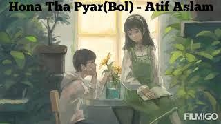 Hona Tha Pyar Bol Atif Aslam Mahira Khan Full Audio Song