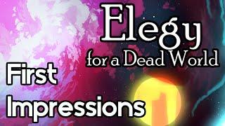 Elegy Of A Dead World  - First Impressions