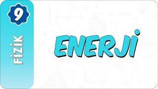 9. Sınıf Fizik | Enerji