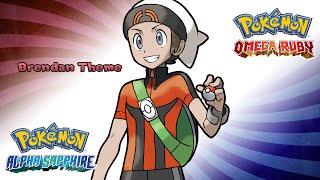Pokemon Omega Ruby/Alpha Sapphire - Rival Brendan Theme (HQ)