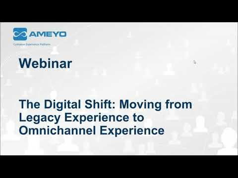Webinar: The Digital Shift  Moving from Legacy Experience to Omnichannel Experience