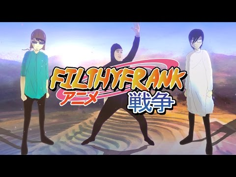 Filthy Frank: Anime Opening 2