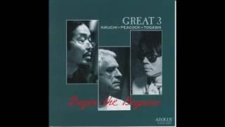 Great 3 Kikuchi=Peacock=Togashi - Begin the Beguine (Full Album)