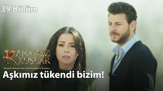 Zeynep, Onur'dan ayrılıyor! - Kanatsız Kuşlar 39.Bölüm
