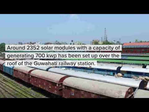 India's first solar power railway station is now in Guwahati.