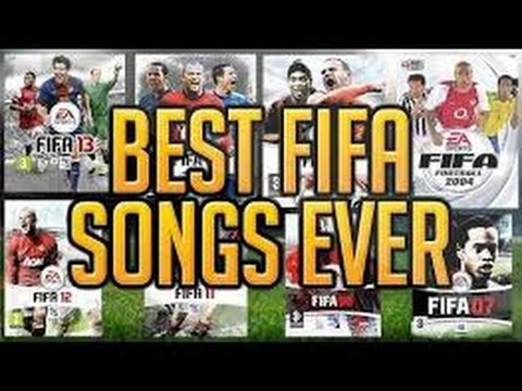 BEST FIFA SONGS OF ALL TIME!