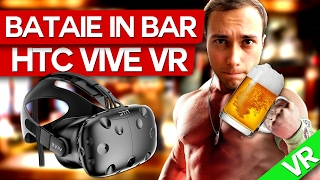 BATAIE IN BAR! (HTC VIVE) MaxINFINITE