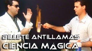 Billete antillamas │ Ciencia Mágica