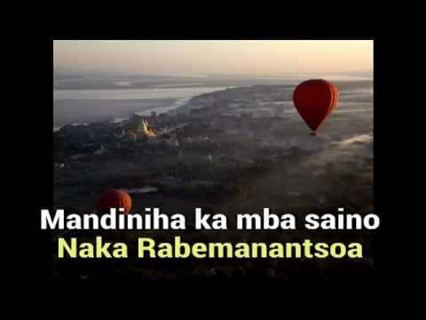 Naka Rabemanantsoa  Mandiniha ka mba saino