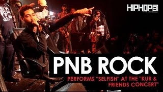 """PnB Rock Performs """"Selfish"""" at """"The Kur & Friends Concert"""" (HHS1987 Exclusive)"""
