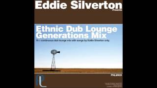 Ethnic Dub Lounge Generations Mix - Mixed By Eddie Silverton