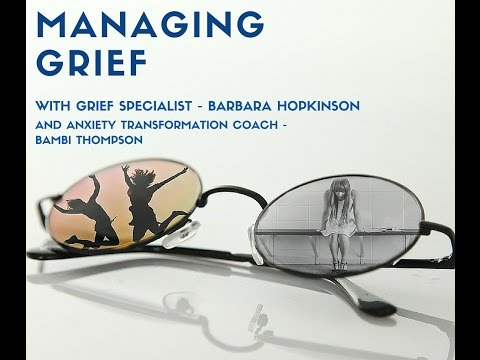 Managing Grief | Tips to finding a new normal | Barbara  J Hopkinson and Bambi Thompson