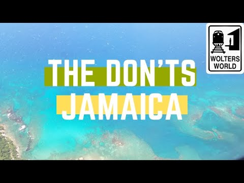 Jamaica: The Don'ts of Visiting Jamaica