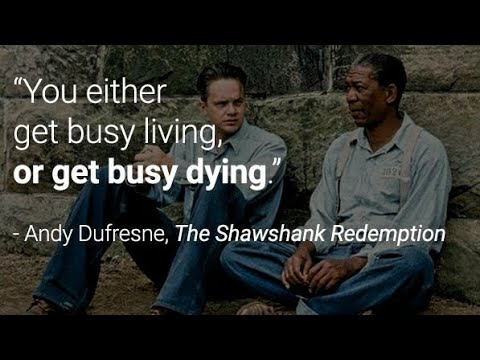 Get Busy Living Or Get Busy Dying Famous Dialogue In Shawshank Redemption Movie Youtube