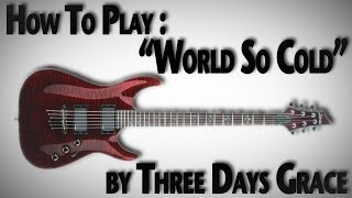 "How to Play ""World So Cold"" by Three Days Grace"