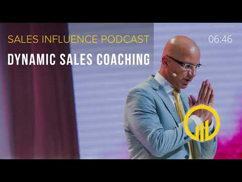 SIP #139 - Dynamic Sales Coaching - Sales Influence Podcast #SIP