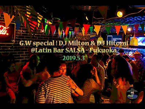 G.W special ! @Latin Bar SALSA - Fukuoka 2019.5.3