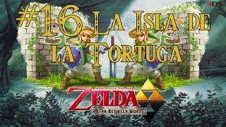 The Legend of Zelda: a Link between worlds 16- ISLA DE LA TORTUGA  / Let