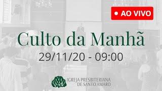 29/11 9h - Culto da Manhã (Ao Vivo)