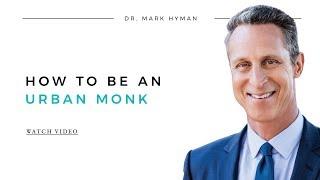 Pedram Shojai and Dr. Hyman Discuss Life as an Urban Monk