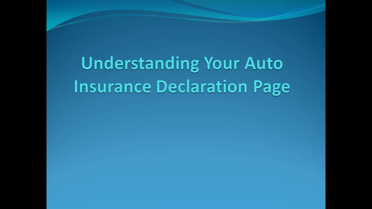 Understanding Your Auto Insurance Declaration Page - YouTube