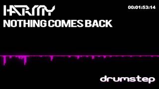 [Drumstep(Chilled)] Harmy - Nothing Comes Back (FREE DOWNLOAD)