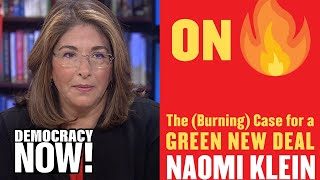 Naomi Klein on the Case for a Green New Deal, Greta Thunberg, & The Rise of Ecofascism