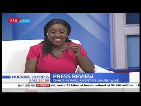 Chaos in parliament as Uhuru wins | PRESS REVIEW