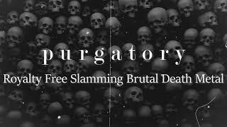 Download (No Copyright Music) SLAMMING BRUTAL DEATH METAL INSTRUMENTAL - PURGATORY