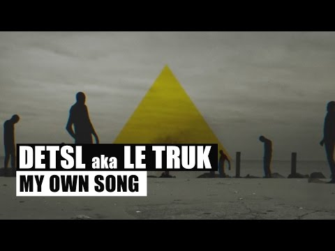 Detsl aka Le Truk — My own song