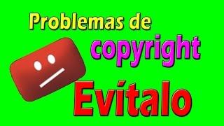 Como evitar problemas de copyright en tus videos