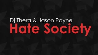 Dj Thera & Jason Payne - Hate Society [HQ + HD PREVIEW]