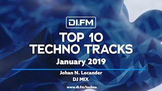 DI.FM Top 10 Techno Tracks January 2019 - Johan N. Lecander