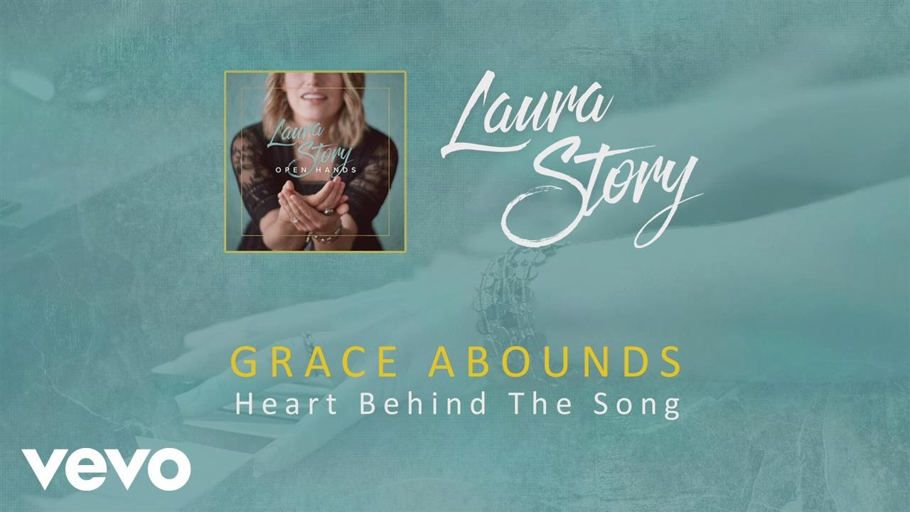 Laura Story - Grace Abounds (Heart Behind The Song)
