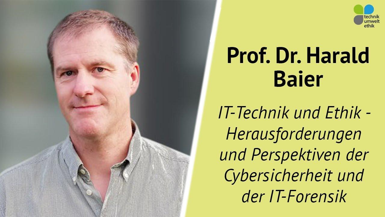 Download Prof. Dr. Harald Baier - IT-Technik und Ethik