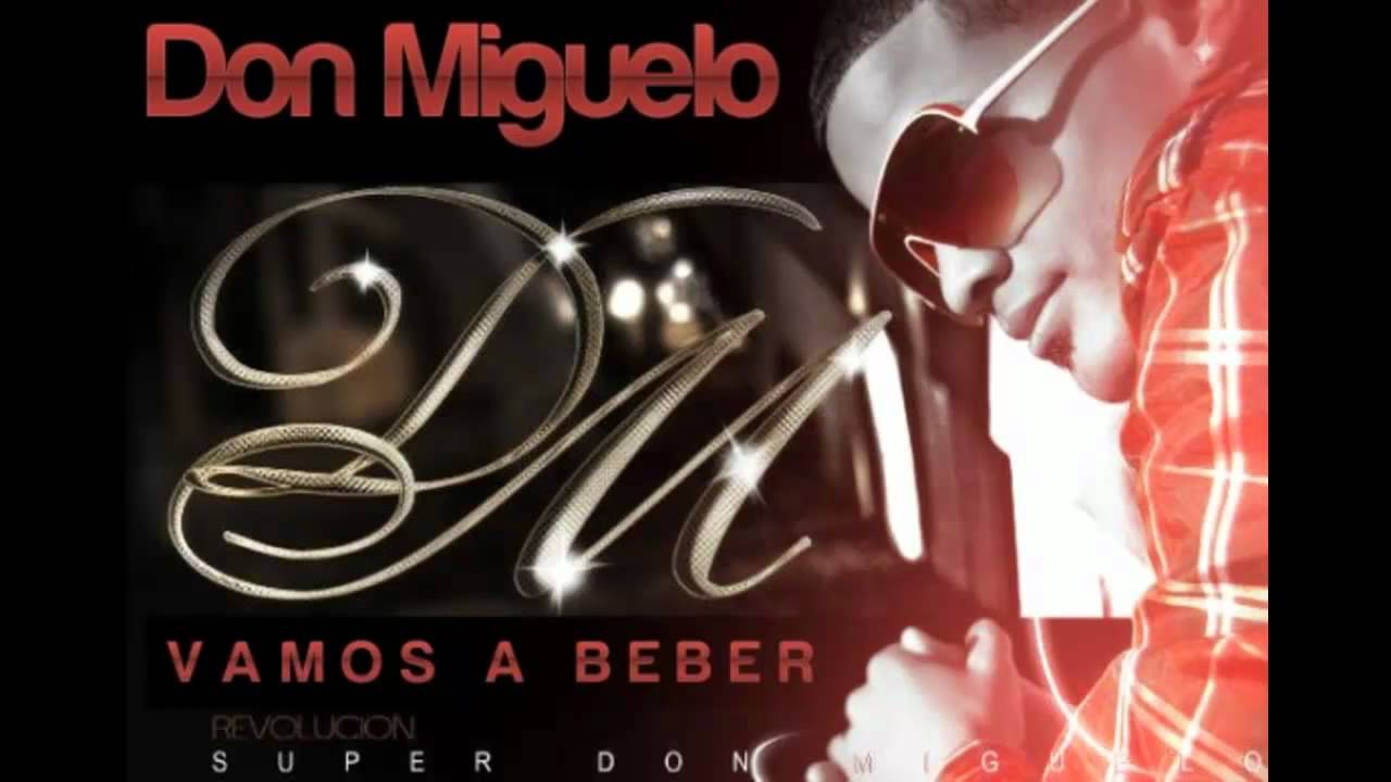 don miguelo a beber remix
