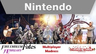 Nintendo Minute – Fire Emblem FEbruary: Multiplayer Madness