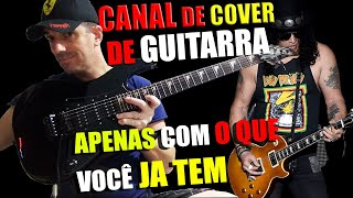 Como Criar videos e Canal de Guitarra cover (Guns N' Roses - Sweet Child O' Mine ) Cover?