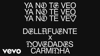 DELLAFUENTE, Novedades Carminha - Ya No Te Veo (Audio)