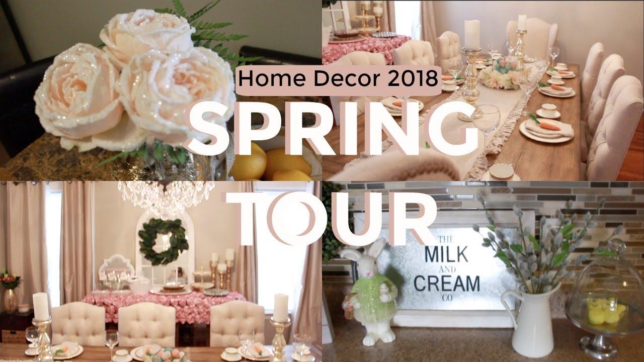 Spring Home Tour 2018 Home Decor Spring Easter Youtube