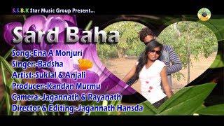 New Santali Video 2017 _ Ena A Monjuri _ Sard Baha Santali Video Album 2017