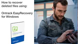 How to recover deleted files with Ontrack EasyRecovery