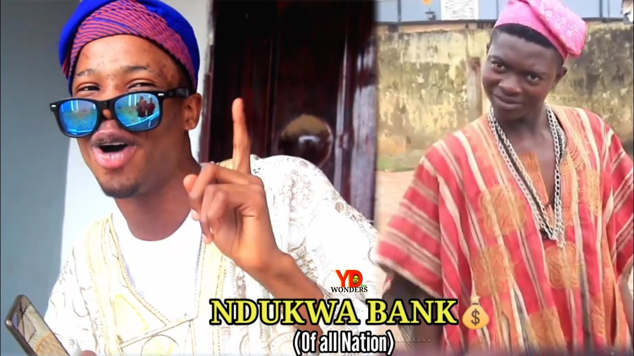 Download NDUKWA BANK of all NATION || REAL HOUSE OF COMEDY || [Ydwonders comedy]
