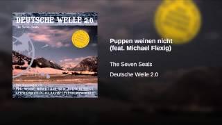 Puppen weinen nicht (feat. Michael Flexig)