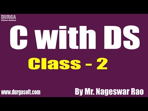 c-with-ds-tutorial-||-class---2-||-by-mr.-nageswar-rao-on-21-08-2019