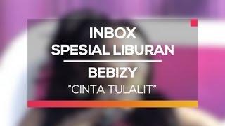 Bebizy - Cinta Tulalit (Inbox Spesial Liburan)